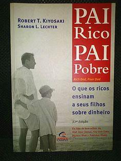 Livro : Pai Rico Pai Pobre - O que os ricos ensinam a seus filhos sobre dinheiro - Robert T Kiyosaki e Sharon L Lechter #financeiro #financas #leitura #literatura #AutoAjuda #IndependenciaFinanceira