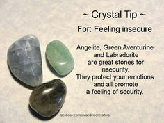 Crystals for: feeling insecure - Angelite, Green Aventurin and Labradonite.