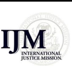 International Justice Mission fights human trafficking worldwide