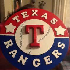 Texas Ranger sign made by my Dad!!