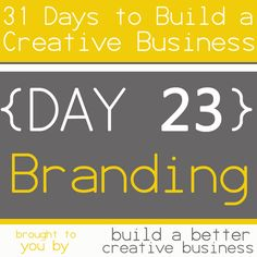 31 Days to Build a Creative Business: Branding {Day 23}