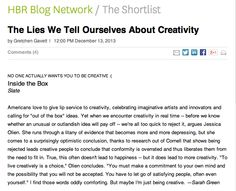 The Lies We Tell Ourselves About Creativity by Gretchen Gavett via HBR