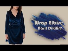 Wrap (kruvaze) Elbise Nasıl Dikilir? How to Make a Wrap Dress? - YouTube