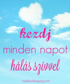 Kezdj minden napot… | Napi Boldogság Metal Wall Art, Wonderland, Life Quotes, Anna, Neon Signs, Motivation, Inspiration, Nice Asses, Quote Life