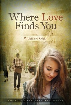 WHERE LOVE FINDS YOU #1 - SERIE UNSPOKEN, MARILYN GREY http://bookadictas.blogspot.com/2014/10/where-love-finds-you-1-serie-unspoken.html