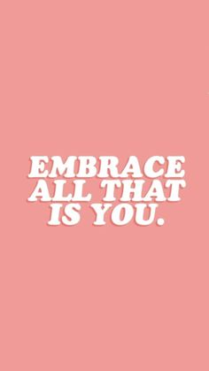 Embrace all that is you. You won't regret it. Wall Quotes, Me Quotes, Motivational Quotes, Inspirational Quotes, Embrace Quotes, Quotes To Live By, Positive Words, Positive Quotes, Positive Vibes
