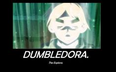 My big sis showed me this. It was SO FUNNY! DUMBLEDORA THE EXPLORER!
