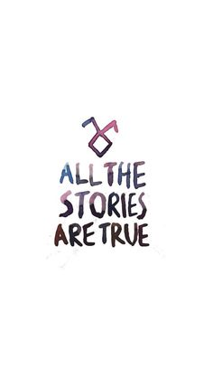 All the stories are true wallpaper