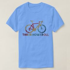 This Is How I Roll Funny Cycling Biker Novelty T-Shirt - fathers day best dad diy gift idea cyo personalize father family Biker Chick Costume, Biker Chick Outfit, Biker Chick Style, Easy Fathers Day Craft, Homemade Fathers Day Gifts, Diy Father's Day Gifts, First Mothers Day Gifts, Mothers Day T Shirts, Harley Davidson Quotes