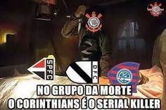 No grupo da morte, quem mata é o Corinthians. CORINTHIANS MIL GRAU!!