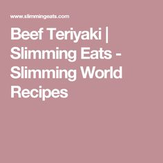 Beef Teriyaki | Slimming Eats - Slimming World Recipes