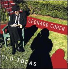 [Cover] Old Ideas by Leanard Cohen