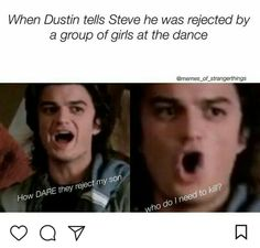 ME THAT MADE ME SO ANGRY IF GATEN/DUSTIN ASKS YOU TO DANCE YOU BETTER SAY YES NO EXCEPTIONS!!!