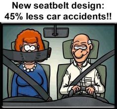 Click the link/image to see the full pic & story! http://giantgag.com/gags/new-seatbelt-design-less-accidents?pid=1075