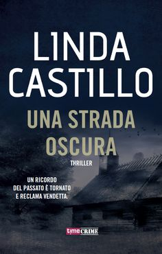 Segnalazione - UNA STRADA OSCURA di Linda Castillo