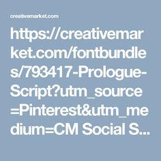 https://creativemarket.com/fontbundles/793417-Prologue-Script?utm_source=Pinterest&utm_medium=CM Social Share&utm_campaign=Product Social Share&utm_content=Prologue Script ~ Script Fonts on Creative Market