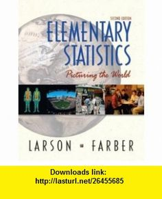 Elementary Statistics Picturing the World (2nd Edition) (9780130655950) Ron Larson, Elizabeth Farber , ISBN-10: 0130655953  , ISBN-13: 978-0130655950 ,  , tutorials , pdf , ebook , torrent , downloads , rapidshare , filesonic , hotfile , megaupload , fileserve