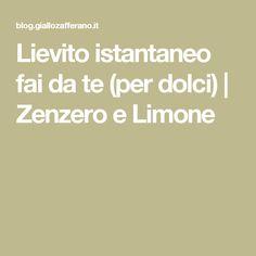 Lievito istantaneo fai da te (per dolci)   Zenzero e Limone