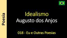 Augusto dos Anjos - 018 - Idealismo