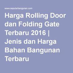 Harga Rolling Door dan Folding Gate Terbaru 2016   Jenis dan Harga Bahan Bangunan Terbaru