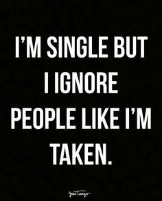 12 Sassy Quotes For When You're Single AF — But Loving It savage quotes Life Quotes Love, Sassy Quotes, Badass Quotes, Super Quotes, Sarcastic Quotes, New Quotes, Mood Quotes, Wisdom Quotes, True Quotes
