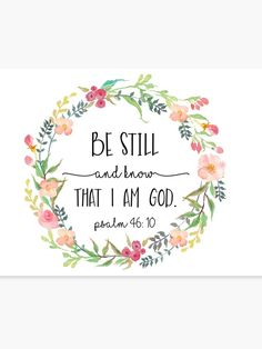 'Be Still and Know that I am God. ' Canvas Print by Scripture Art, Bible Art, Bible Scriptures, Bible Quotes, God Is Good, Be Still And Know That I Am God, God Tattoos, Peace Quotes, Quote Aesthetic