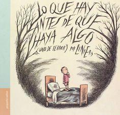 «Lo que hay antes de que haya algo (uno de terror», por Liniers. ¿Qué son estos seres de @Liniers a los que se enfrenta un niño? ¿Terrores nocturnos?, ¿cronopios?http://www.veniracuento.com/
