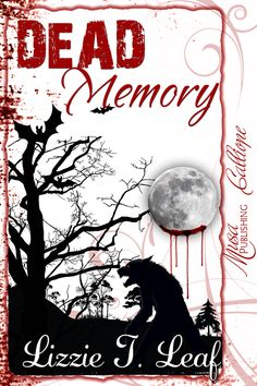 DEAD Memory - Frustrated with her father's demand she find a mate, Tawny does, but it's not one that will receive her family's blessing.  Plus, her new love has no memory of his past…even his name. $3.99 Release Aug 31, 2012