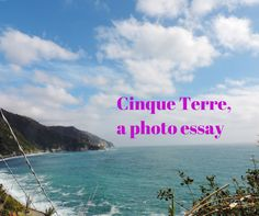 Cinque Terre, a photo essay Easter Holidays, Photo Essay, Cinque Terre, Places Ive Been, Travel Inspiration, National Parks, Sunshine, City, Beach