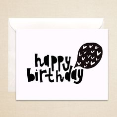 Happy Birthday Card Love, 4 1/2 x 5 1/2 hand drawn, black and white, Blank illustration card.