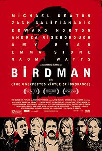Availability: http://130.157.138.11/record=b3800340~S13 Birdman: Michael Keaton, Zach Galifianakis, Edward Norton, Andrea Riseborough, Amy Ryan, Emma Stone, Naomi Watts. A black comedy story of an actor famous for portraying an iconic superhero as he struggles to mount a Broadway play. In the days leading up to opening night, he battles his ego and attempts to recover his family, his career, and himself.