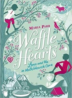 Waffle Hearts: Maria Parr, Guy Puzey: 9781406341362: Amazon.com: Books
