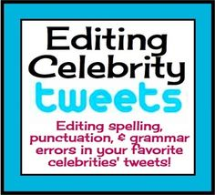 This product allows students to edit grammar, spelling, and punctuation in a fun and modern way! Students will have the chance to read some of their favorite celebrities' tweets to find errors, correct them, and give reasons for their corrections!