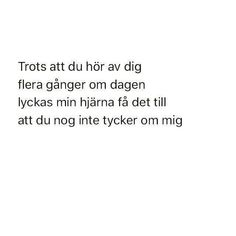 Bajs Elsa e snäll oftast men hon slåss ofta fuck. Hurt Quotes, Quotes For Him, Sad Quotes, Words Quotes, Love Quotes, Motivational Quotes, Qoutes About Love, Quotes About Moving On, Swedish Quotes