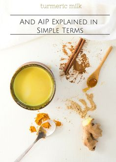 the Autoimmune Protocol explained in an easy way + a recipe for warm Turmeric Milk (AIP, paleo, vegan)