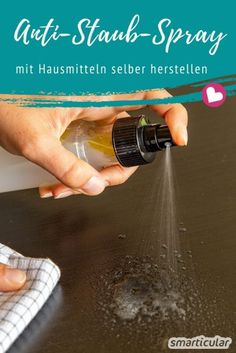 cleaning hacks tips and tricks Anti-Staub-Spray selber machen: Staub vorbeugen dank Antistatik-Effekt Cleaning Day, Green Cleaning, House Cleaning Tips, Cleaning Hacks, Clean Out, Cleaning Companies, Good To Know, Life Hacks, About Me Blog