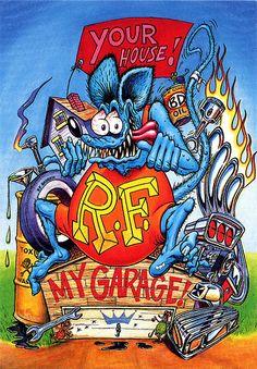 Rat Fink Ed Big Daddy Roth - Your House My Garage by brocklyncheese, via Flickr