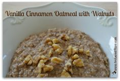 Vanilla Cinnamon Oatmeal with Walnuts