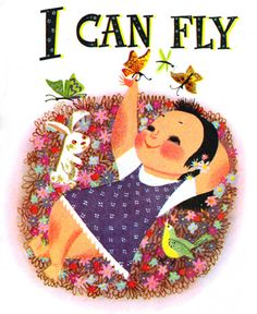 | I Can Fly | Illustration from I Can Fly, a Little Golden Book first published in 1951. Written by Ruth Krauss. Illustration by Mary Blair.