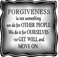 Forgiveness is the key to move on and grow.