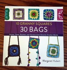 "I recently received a wonderful crochet book from Quarto Publishing Group for review. ""10 Granny Squares - 30 Bags"" by Margaret Hubert. This book contains patterns for creating purses, totes, pouches, and carriers from favorite crochet motifs or granny squares!I have to say"