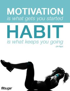 Build good habits!