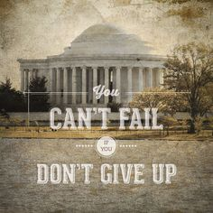 Thomas Jefferson Memorial - You Can't Fail if you Don't Give Up