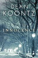 He lives in solitude beneath the city, an exile from society, which will destroy him if he is ever seen. She dwells in seclusion, a fugitive. The newest from Koontz, Innocence.