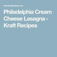 Philadelphia Cream Cheese Lasagna - Kraft Recipes