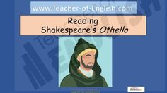 Othello teaching resources - 224 slide Powerpoint and 21 worksheets http://www.teacher-of-english.com/resource.php?id=1065