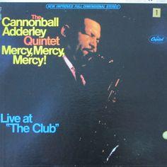 The Cannonball Adderley Quartet ~ Mercy, Mercy, Mercy!