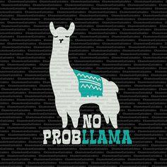 no probllama, funny, llama, svg, vector, files, silhouette, cameo, cricut, clip art, cinco de mayo, cutting, design, file