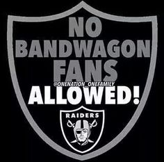 True Raider Fans Only! Since we've been winning they're crawling out from the woodwork. No...not...nay!
