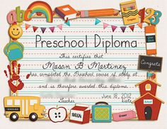 This certifies that KELSEY LOUISE CORN has completed the Preschool and is therefore awarded this diploma..... JUNE 6, 2013